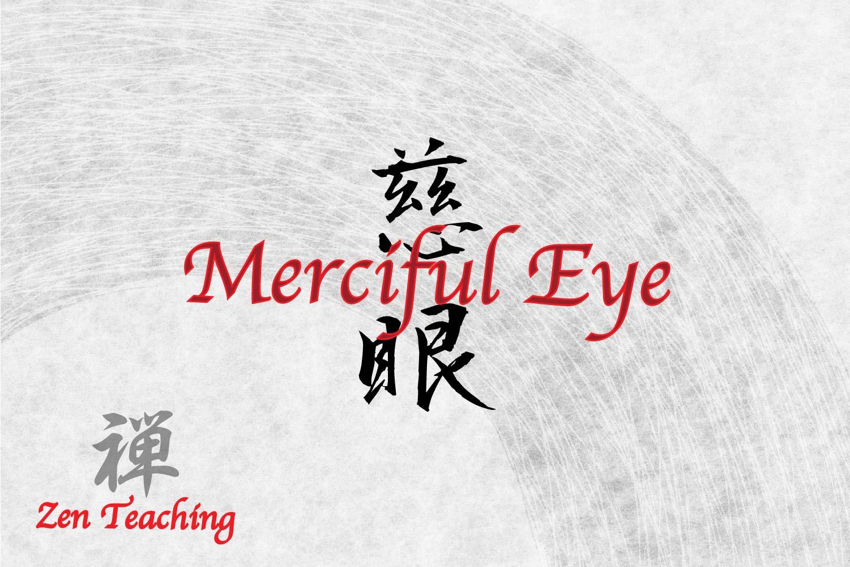 Zen Tattoo Idea - Merciful Eye in Japanese Kanji Symbols for Tattoo