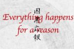 everything happens for a reason tattoo in different languages (japanese kanji)